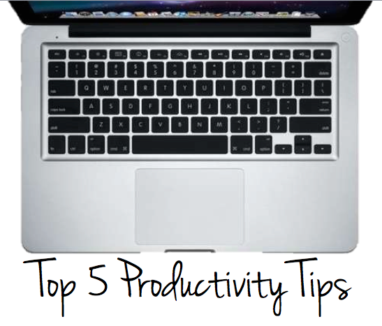 Top 5 Productivity Tips